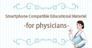 Smartphone Compatible Educational Material-for physicians-